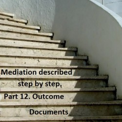 Mediation described step by step. Part 12: Outcome Documents