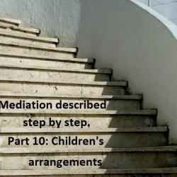 Mediation described step by step. Part 10: Children's arrangements